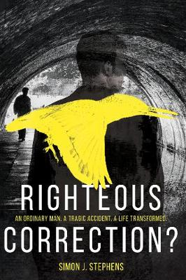 Righteous Correction? by Simon Stephens
