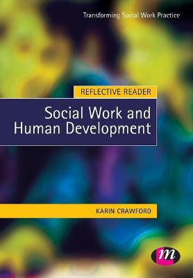 Reflective Reader: Social Work and Human Development by Karin Crawford