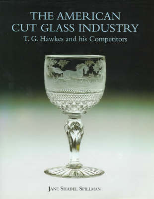 Cut Glass in America by Jane Shadel Spillman