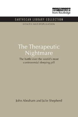 The Therapeutic Nightmare by John Abraham