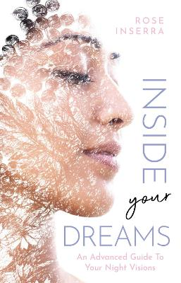 Inside Your Dreams: An advanced guide to your night visions book