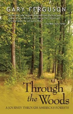 Through the Woods by Gary Ferguson