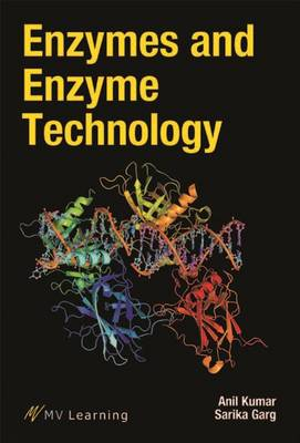 Enzymes and Enzyme Technology by Anil Kumar