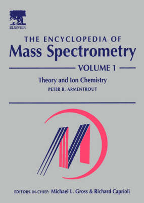 The The Encyclopedia of Mass Spectrometry, Ten-Volume Set by Michael L. Gross