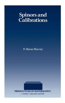Spinors and Calibrations by F. Reese Harvey