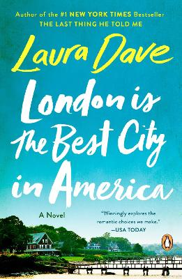 London Is the Best City in America: A Novel by Laura Dave