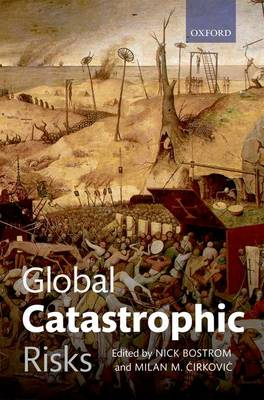 Global Catastrophic Risks by Nick Bostrom