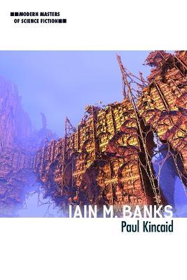Iain M. Banks by Paul Kincaid