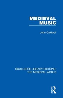 Medieval Music by John Caldwell