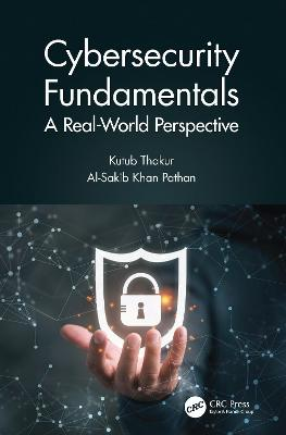 Cybersecurity Fundamentals: A Real-World Perspective book
