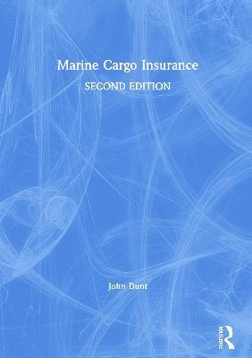 Marine Cargo Insurance by John Dunt