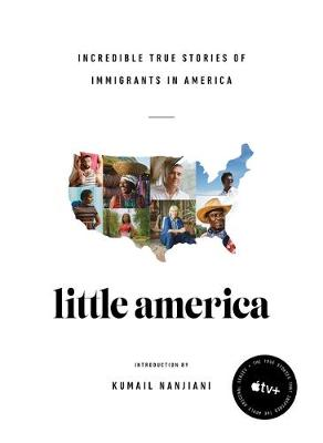 Little America: Incredible True Stories of Immigrants in America by Epic
