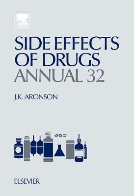 Side Effects of Drugs Annual  Volume 32 by Jeffrey K. Aronson