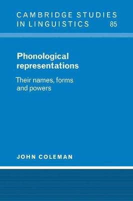 Phonological Representations by John Coleman
