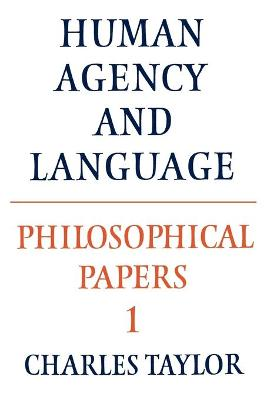 Philosophical Papers: Volume 1, Human Agency and Language book