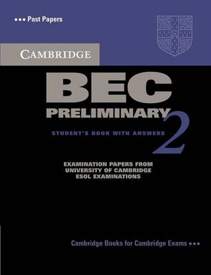 Cambridge BEC Preliminary 2 Student's Book with Answers Cambridge BEC Preliminary 2 Student's Book with Answers Level 2 by Cambridge ESOL