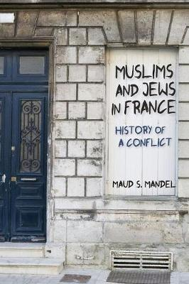 Muslims and Jews in France by Maud S. Mandel