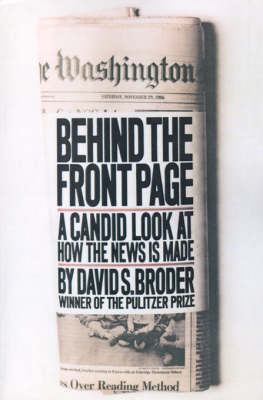 Behind the Front Page by David S. Broder