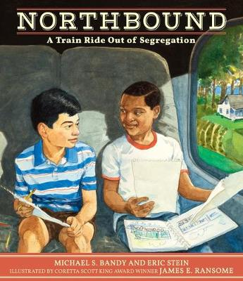 Northbound: A Train Ride Out of Segregation by Michael S. Bandy