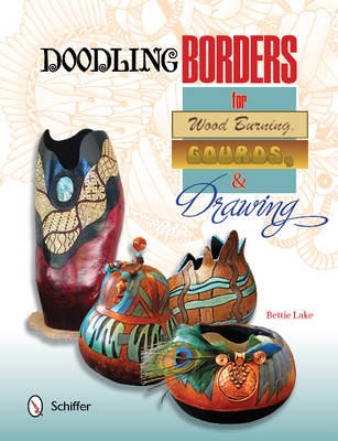 Doodling Borders for Wood Burning, Gourds, & Drawing by Bettie Lake