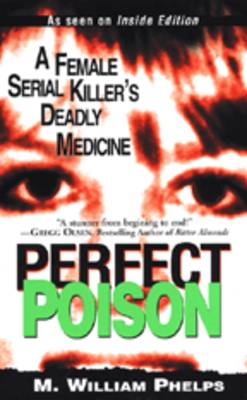 Perfect Poison by M. W. Phelps