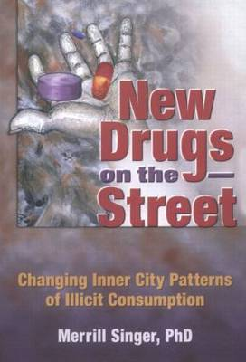 New Drugs on the Street by Merrill Singer
