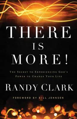 There is More! by Randy Clark