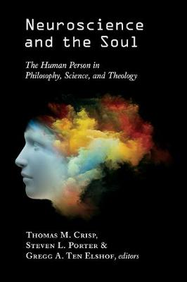 Neuroscience and the Soul by Thomas M. Crisp