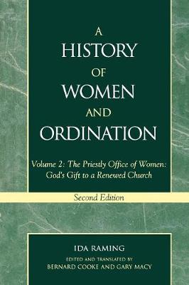 A History of Women and Ordination by Ida Raming