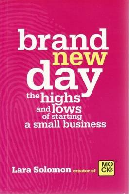 Brand New Day, the Highs and Lows of Starting a Small Business book