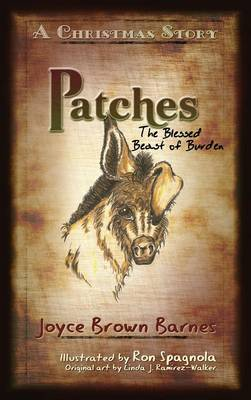 Patches The Blessed Beast of Burden A Christmas Story by Joyce Barnes