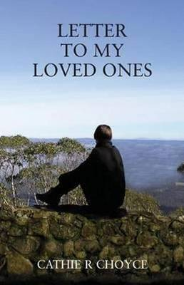 Letters to My Loved Ones by Cathie Robyn Choyce