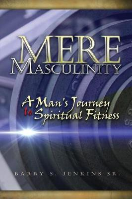 Mere Masculinity by Steven Barry
