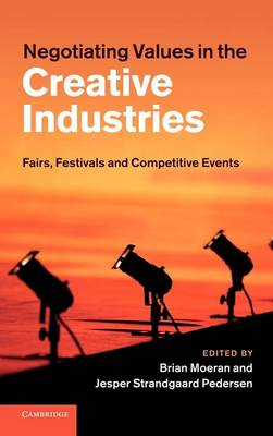 Negotiating Values in the Creative Industries by Brian Moeran