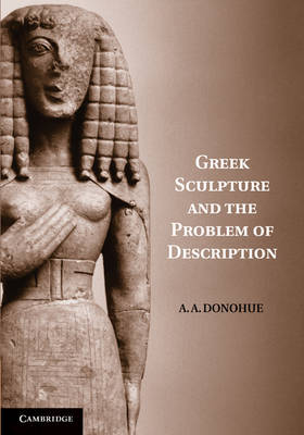 Greek Sculpture and the Problem of Description book