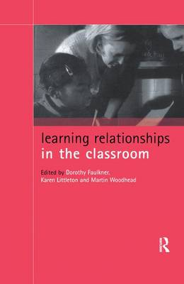 Learning Relationships in the Classroom by Dorothy Faulkner