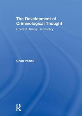The Development of Criminological Thought by Chad Posick