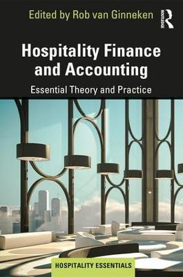Hospitality Finance and Accounting: Essential Theory and Practice by Rob van Ginneken