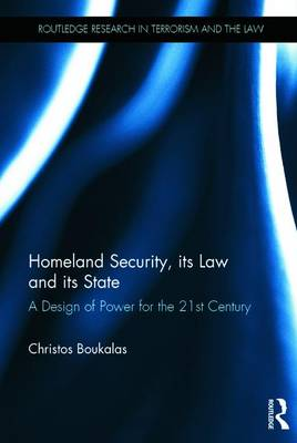 Homeland Security, its Law and its State by Christos Boukalas