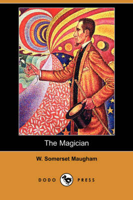 The Magician (Dodo Press) by W Somerset Maugham