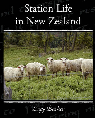 Station Life in New Zealand by Lady Mary Anna Barker