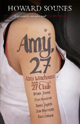 Amy, 27 by Howard Sounes