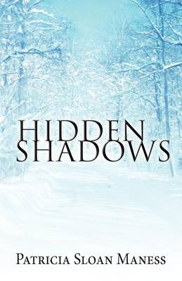 Hidden Shadows by Patricia Sloan Maness