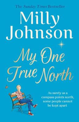 My One True North: the Top Five Sunday Times bestseller - discover the magic of Milly by Milly Johnson