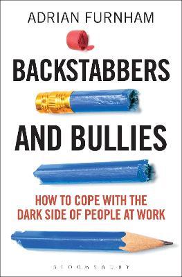 Backstabbers and Bullies by 2 Adrian Furnham