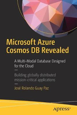 Microsoft Azure Cosmos DB Revealed by Jose Rolando Guay Paz