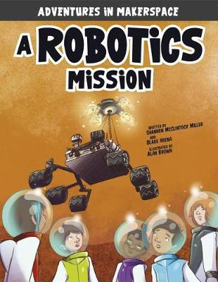 A Robotics Mission by Shannon Mcclintock Miller