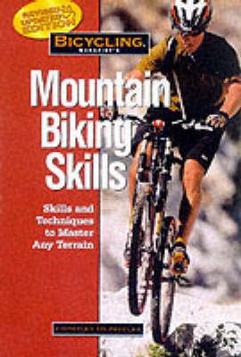 """Bicycling"" Magazine's Mountain Biking Skills by Bicycling Magazine"