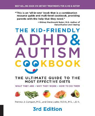 The Kid-Friendly ADHD & Autism Cookbook, 3rd edition: The Ultimate Guide to the Most Effective Diets -- What they are - Why they work - How to do them by Pamela Compart