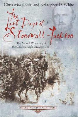Last Days of Stonewall Jackson book